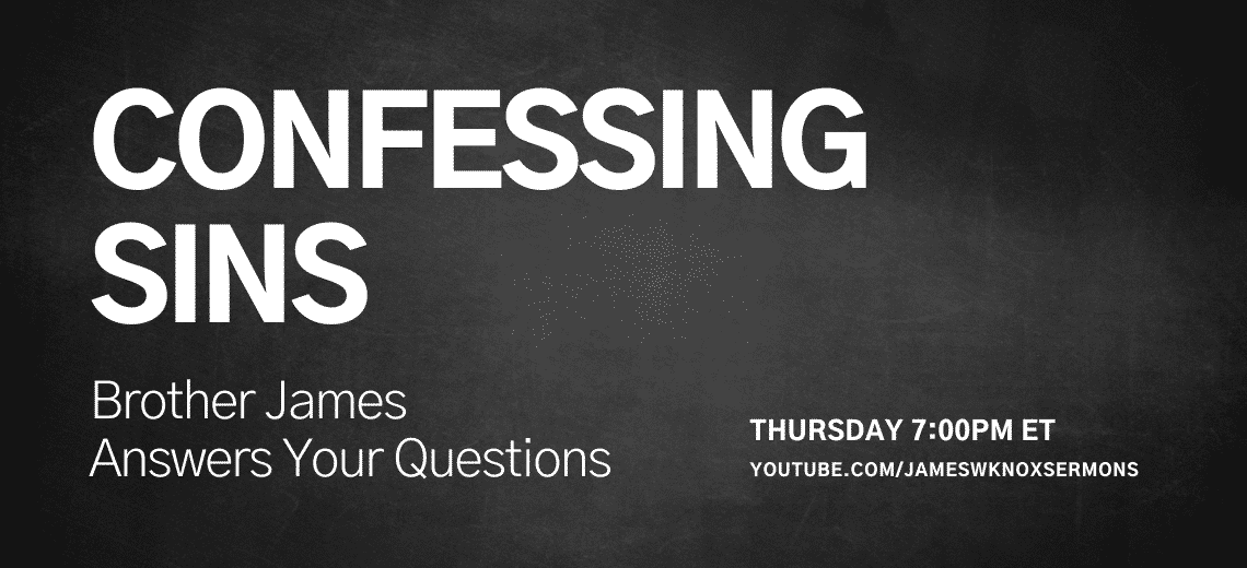 Thursday 7 pm ET on YouTube - Confessing Sins