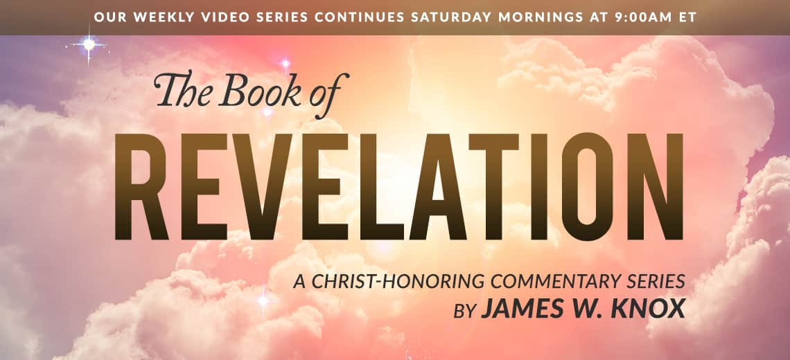 Saturday at 9:00am ET - The Book of Revelation Video Series