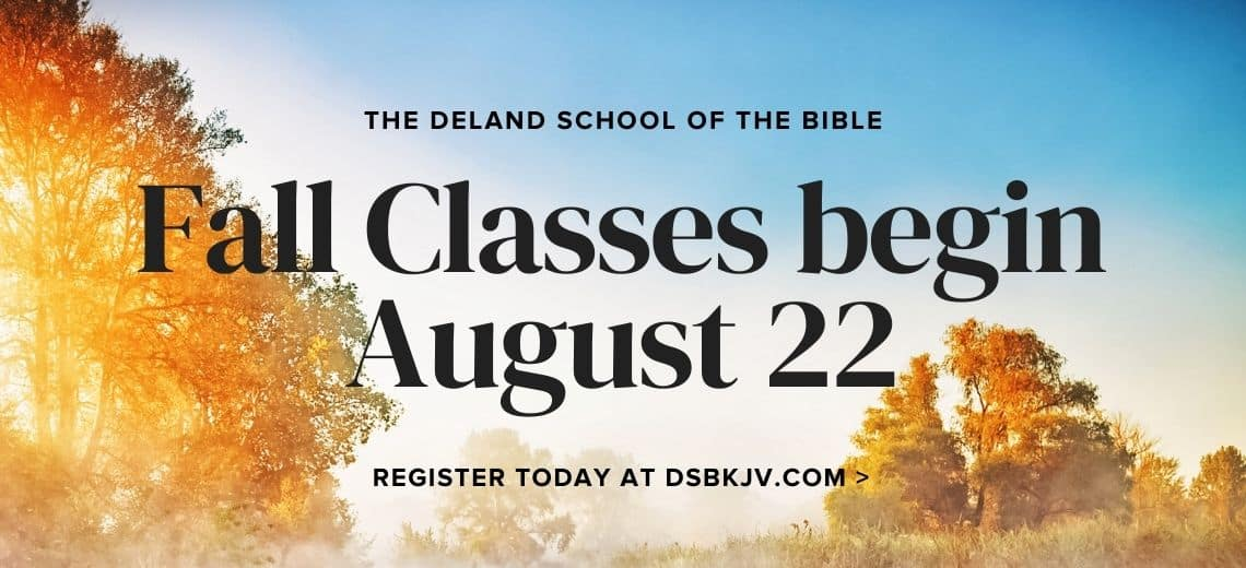 Deland School of the Bible Fall Classes begin August 22 - Register today