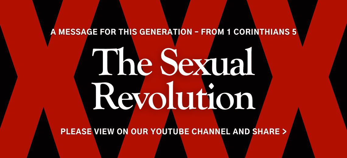 A Message for this Generation - The Sexual Revolution - View on our YouTube Channel