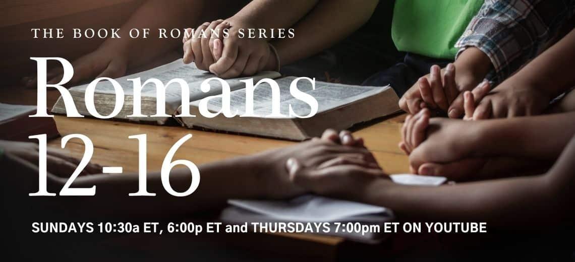 Romans 12-16 Series