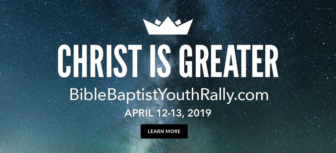Bible Baptist Youth Rally April 12-13, 2019