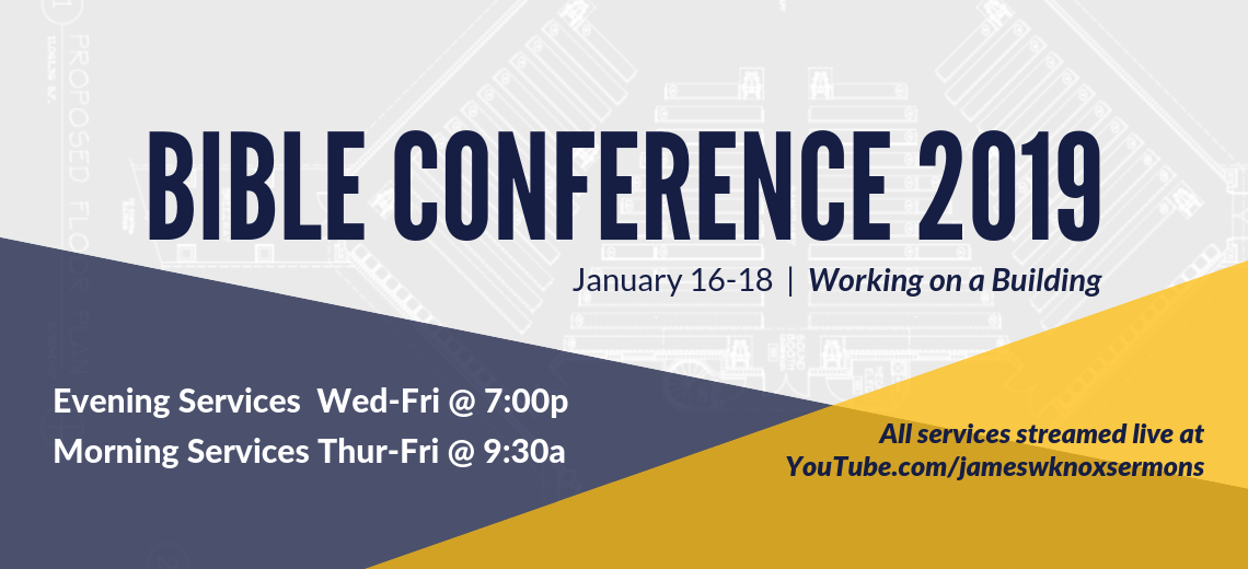 Bible Conference January 16-18 View livestream on Youtube.com/jameswknoxsermons