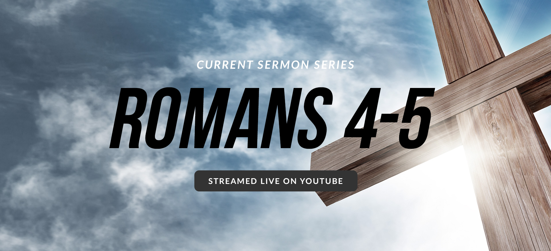 Current Sermon Series Romans 4 and 5