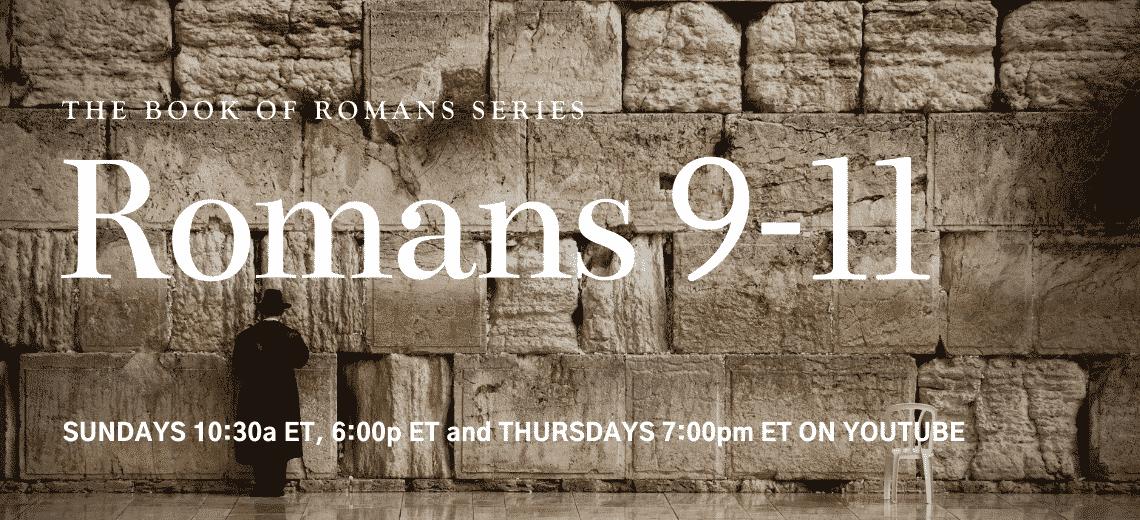 Romans 9-11 Series