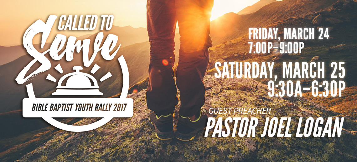 Called to Serve - Bible Baptist Youth Rally 2017