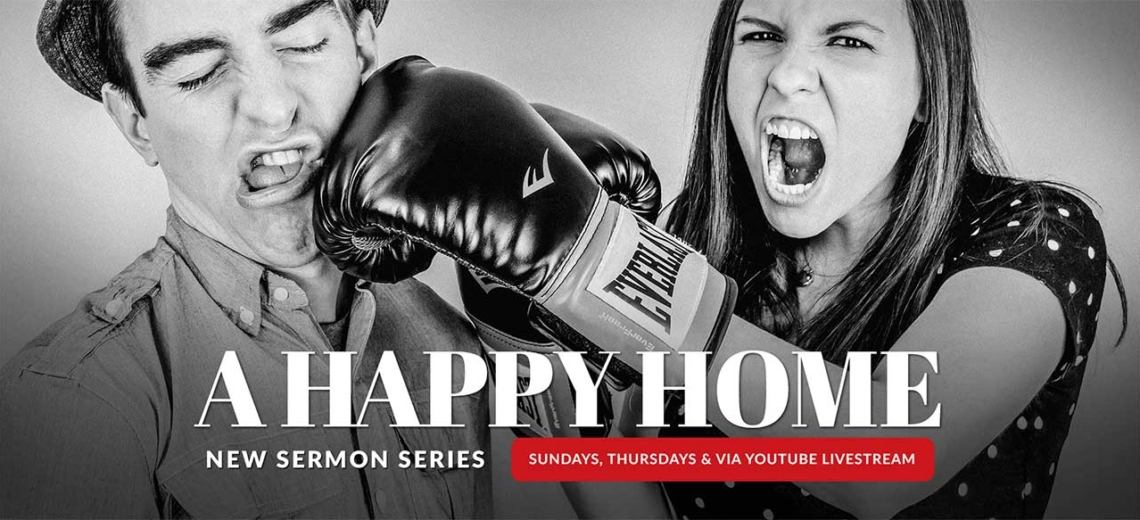 New Sermon Series - A Happy Home