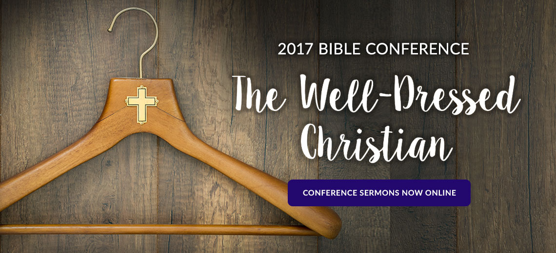 2017 Bible Conference Sermons Now Online