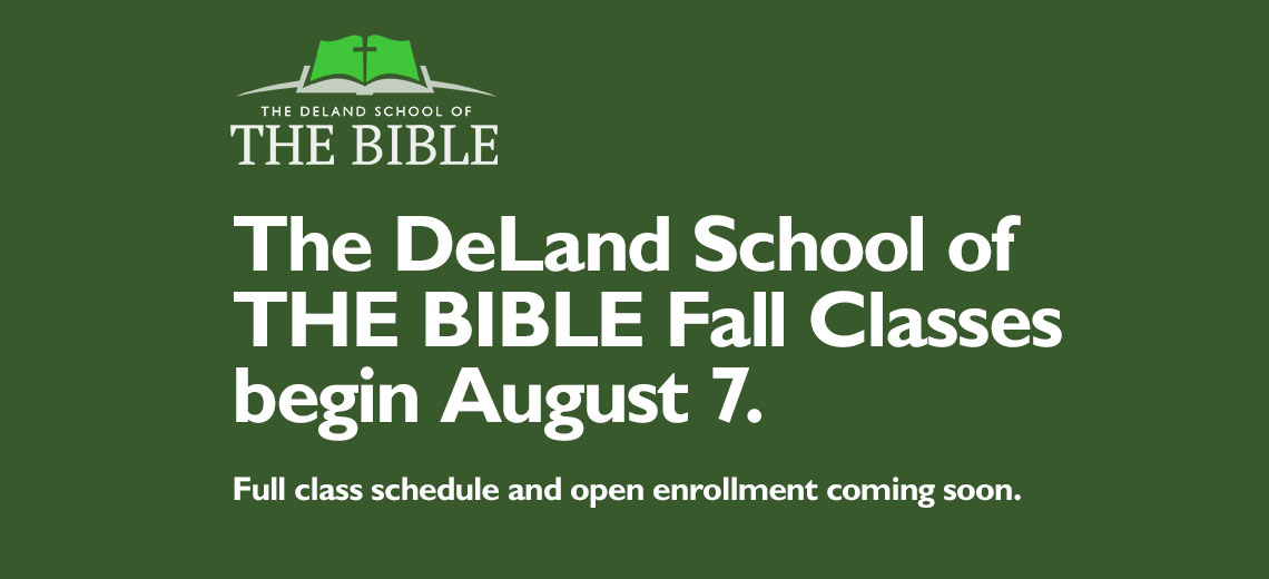 The DeLand School of THE BIBLE Fall Classes Coming Soon