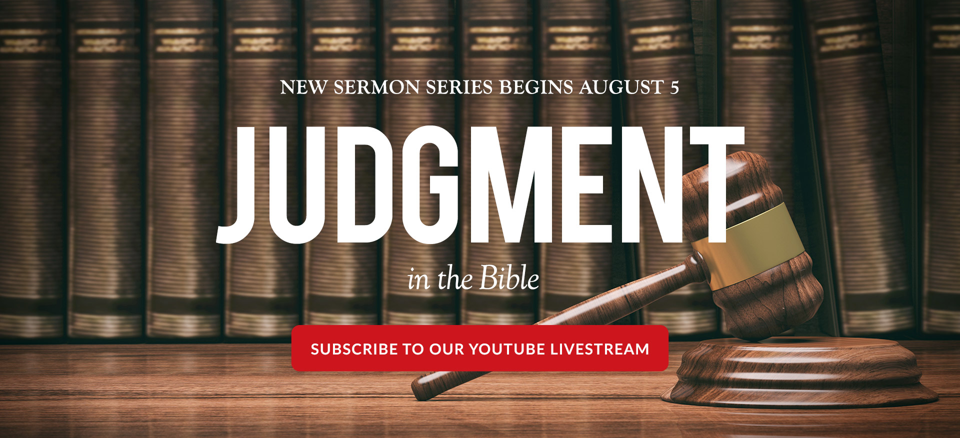New Sermon Series on Judgment in the Bible - Subscribe to our YouTube Livestream