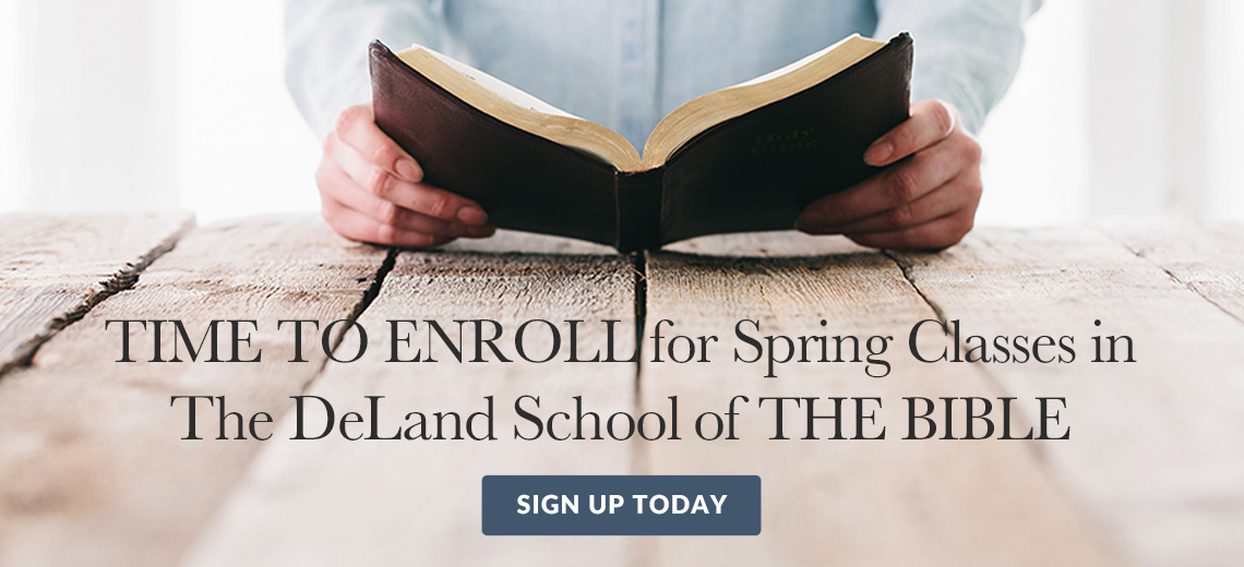 Time to Enroll for Spring Classes in The DeLand School of The Bible